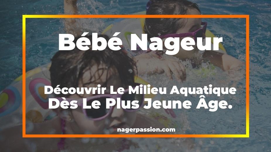 bébé-nageur-découvrir-milieu-aquatique-des-le-plus-jeune-age