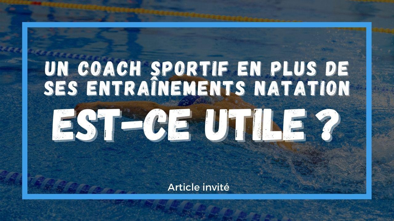 Un-coach-sportif-en-plus-de-ses-entraînements-de-natation-est-ce-utile